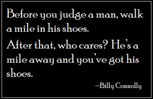... that we judge others the same way we would want to be judged ourselves