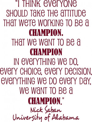 Alabama Football Coach quote I think everyone should take the attitude ...