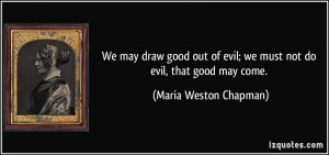 quote-we-may-draw-good-out-of-evil-we-must-not-do-evil-that-good-may ...