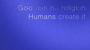 God has no religion - Religion Quote.