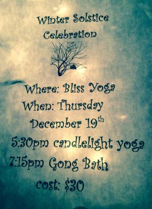 Winter Solstice Celebration. Where: Bliss Yoga. When: Thursday ...