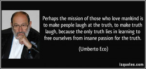 ... to-make-people-laugh-at-the-truth-to-make-truth-umberto-eco-55672.jpg