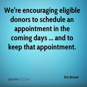 eric-brown-quote-were-encouraging-eligible-donors-to-schedule-an.jpg
