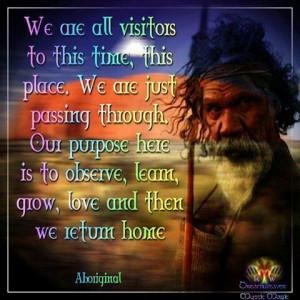 Observe, learn, love, grow and return home