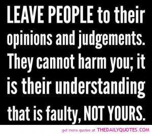 peoples-opinions-judgement-quote-picture-quotes-sayings-pics.jpg