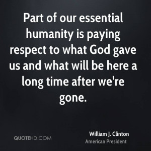 william-j-clinton-william-j-clinton-part-of-our-essential-humanity-is ...