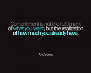 Contentment Is Not The Fulfillment Of The Life