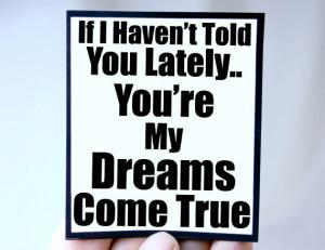 dreams come true love you quote