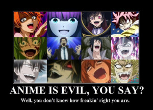 ANIME is Evil (^.-) bwahaaaaaaa I CAN'T STOP LAUGHING AT HOW TRUE IT ...