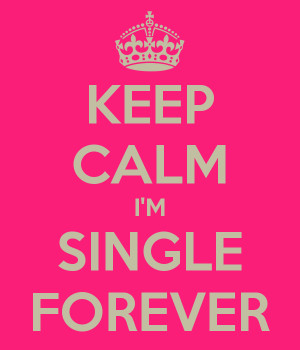 keep-calm-i-m-single-forever.png