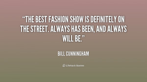 The best fashion show is definitely on the street. Always has been ...