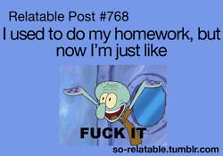 LOL true true story school homework so true teen quotes relatable true ...