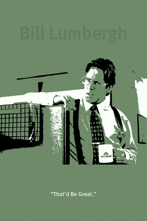 Office Space Bill Lumbergh Movie Quote Poster Series 002 Print by ...
