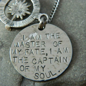 am the master of my fate; I am the captain of my soul.