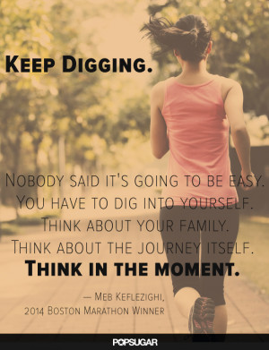 Keep digging. Nobody said it's going to be easy. You have to dig into ...
