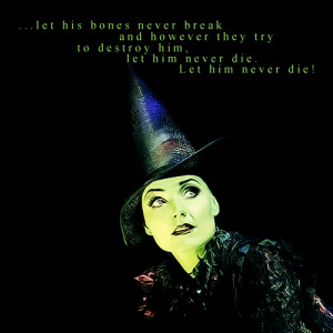 Wicked The Musical Quotes For Good Wicked, the show, takes