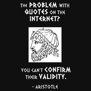 The Problem with Quotes on the Internet? You Can't Confirm Their ...