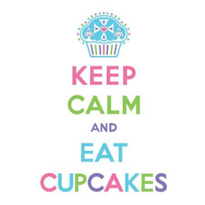 EvaDane - Funny Quotes - Keep calm and eat cupcakes. Dessert. Frosting ...