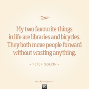 Library quote: My two favourite things in life are libraries and ...