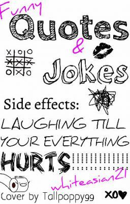 Funny jokes and quotes(side effects laughing till your everything ...