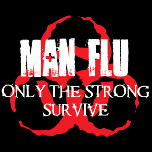 Man Flu Mens T Shirt