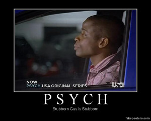 Psych -Gus Motivational Poster by RoseBadWolfTyler