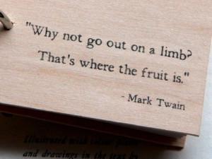 ... , Mark Twain Quotes, Wisdom, Marktwain, Living, Limb, Take Risks
