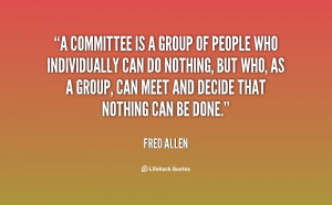 quote-Fred-Allen-a-committee-is-a-group-of-people-3562.png
