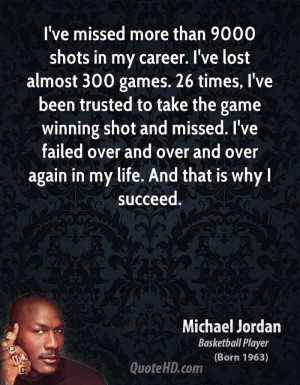 ... -ive-missed-more-than-9000-shots-in-my-career-ive-lost-almost.jpg