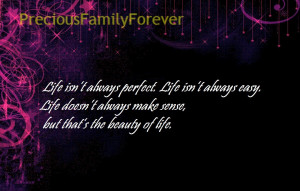 life isn t always perfect life isn t always easy life doesn t always ...