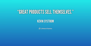 selling quotes source http quotes lifehack org quote kevinsystrom ...