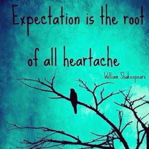 High Expectations Lead To Disappointment Quotes