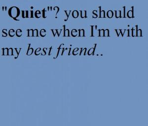 best friend, friend, funny, quiet, text, true
