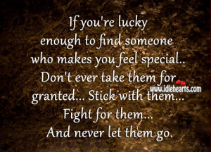 If you're lucky enough to find someone who makes you feel special ...
