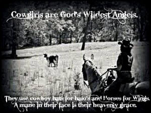 Cowgirls are God's wildest angels...