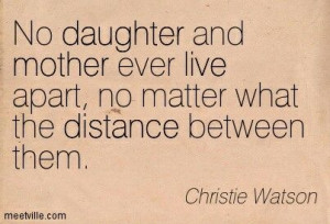 ... Quotes, Miss My Daughters Quotes, Amazing Quotes, Mothers Quotes, Miss