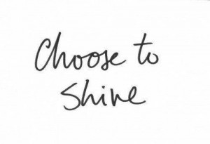 choose, positive, quote, shine, text, words