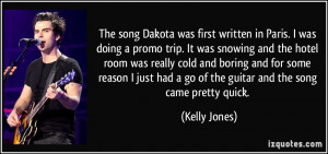 More Kelly Jones Quotes