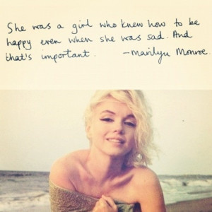She was a girl who knew how to be happy even when she was sad. And ...