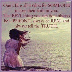 Yes! Exactly how I feel. Can't stand to be lied to.