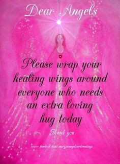 Sending an angel of healing for you today. Many blessings, Cherokee ...