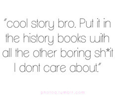 """... With All the Other Boring Shit I Dont Care About"""" ~ Insult Quote"""