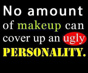Ugly personality inspirational quote