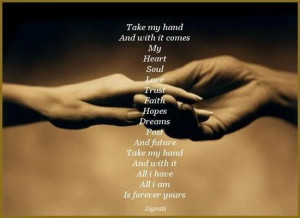 Take My Hand And With It Comes My Heart Soul Love Trust Faith Hopes ...