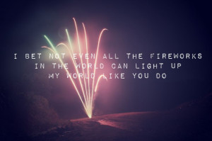 ... bet not even all the fireworks..... #love #quotes | wolff-vuurwerk.nl