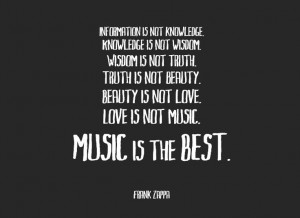 Frank Zappa, Music is the BEST quote