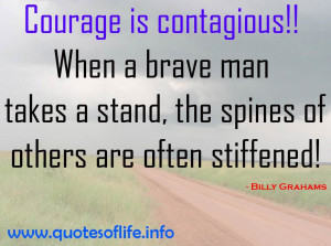 ... the spines of others are often stiffened - Billy Graham - Brave quotes