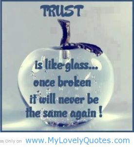 Trust is like a glass trust glass quote