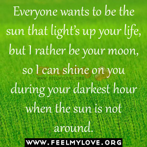 -wants-to-be-the-sun-that-light's-up-your-life-but-I-rather-be-your ...