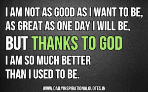 am-not-as-good-as-i-want-to-beas-great-as-one-day-i-will-bebut ...
